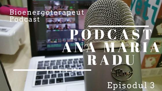 podcast ana maria radu