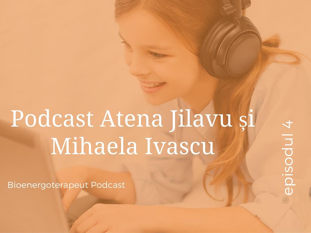 Photo of Podcast Atena Jilavu și Mihaela Ivașcu: Am putut să ne Deschidem Sufletul