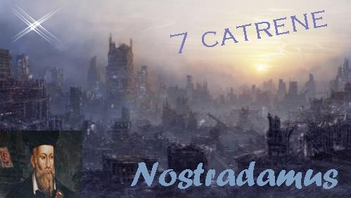 Photo of 7 Catrene ale lui Nostradamus despre Anii 2014-2017