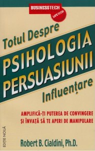 psihologia-persuasiunii---totul-despre-influentare-amplifica-ti-puterea-de-convingere-si-invata-sa-te-aperi-de-manipulare-editie-noua_1_fullsize